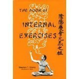 img - for The Book of Internal Exercises by Stephen Thomas Chang (1978) Hardcover book / textbook / text book