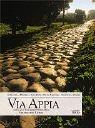 Via Appia. Entlang der bedeutendsten Straße der Antike