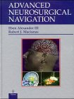 Advanced Neurosurgical Navigation (3131153911) by Alexander III E