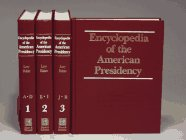 Encyclopedia of the American Presidency. (FOUR VOLUME SET).
