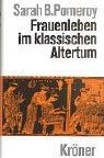 Frauenleben im klassischen Altertum. Kröners Taschenausgaben,  Band 461 (3520461013) by Sarah B. Pomeroy