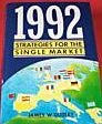 1992--Strategies for the Single Market