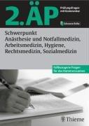2. ÄP - Schwerpunkt Anästhesie und Notfallmedizin, Arbeitsmedizin, Hygiene, Rechtsmedizin, Sozialmedizin. Prüfungsfragen mit Kommentar