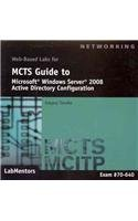 Web-Based Labs: MCTS Guide to Configuring Microsoft Windows Server 2008 Active Directory (Exam #70-640)
