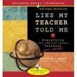 Lies My Teacher Told Me [UNABRIDGED] (Audiobook)