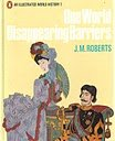 One World: Disappearing Barriers (An Illustrated World History) (014064007X) by Roberts, J.M.