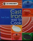 img - for Le Creuset Cookbook: The Cast Iron Way to Cook book / textbook / text book