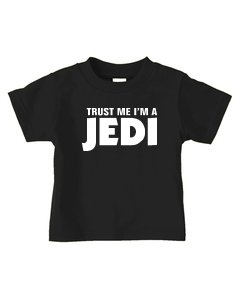 Trust Me I'm a JEDI on Infant & Toddler Cotton T-Shirt (in 29 colors)
