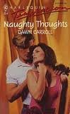 Naughty Thoughts (Harlequin Temptation) (0373254547) by Carroll