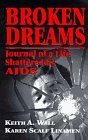 img - for Broken Dreams: Journal of a Life Shattered by AIDS by Wall, Keith A., Linamen, Karen Scalf (1995) Paperback book / textbook / text book