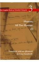 Human, All Too Human I / A Book For Free Spirits: A Book for Free Spirits, Volume 3 (The Complete Works of Friedrich Nietzsch) (Vol 3)