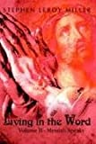 img - for Living in the Word: Volume II - Messiah Speaks: 2 by Stephen Leroy Miller (2003-12-22) book / textbook / text book