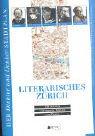 Literarisches Z�rich: 150 Autoren - W...