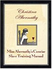 Miss Abernathy's Concise Slave Training Manual (0963976397) by Abernathy, Christina