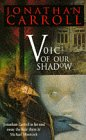 Voice of Our Shadow (0349105901) by Jonathan Carroll