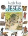 La Vida Diaria en Tiempos de Jesus (CLARET)