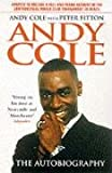 Andy Cole Andy Cole: The Autobiography