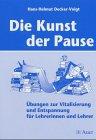 Die Kunst der Pause - Hans-Helmut Decker-Voigt, Hans-Helmut Decker- Voigt