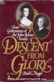 Descent from Glory: Four Generations of the John Adams Family (0195034457) by Paul C. Nagel