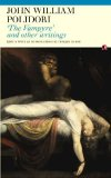 The Vampyre: And Other Writings (Fyfield Books) (185754787X) by Polidori, John William