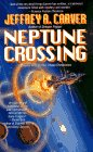 Neptune Crossing (The Chaos Chronicles, Vol 1), JEFFREY A. CARVER