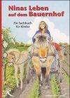 Ninas Leben auf dem Bauernhof: Ein Sachbuch f�r Kinder