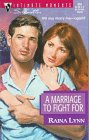 Marriage To Fight For (Silhouette Intimate Moments, No 804) (Harlequin Intimate Moments), Raina Lynn