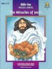 The Miracles of Jesus: Ages 3-6 (Bible Fun Puzzles)