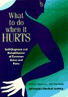 img - for What to Do When It Hurts: Self-Diagnosis and Rehabilitation of Common Aches and Pains book / textbook / text book
