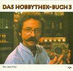 Das Hobbythek-Buch, Bd.3 - Heinz Gollhardt