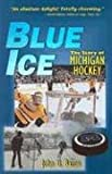 Blue Ice: The Story of Michigan Hockey