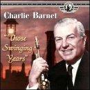 echange, troc Charlie Barnet - Those Swingin Years