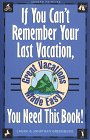img - for If You Can't Remember Your Last Vacation, You Need This Book!: Great Vacations Made Easy book / textbook / text book