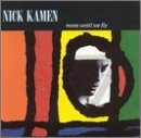 Nick Kamen - Move Until We Fly