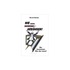 Nie wieder Rundfunkgebühren!: So kommen Sie da raus (Taschenbuch)
