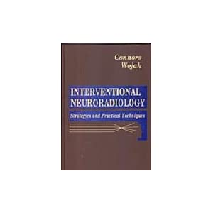 Interventional Neuroradiology: Strategies and Practical Techniques