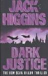 Dark Justice (Sean Dillon Series) (0007127235) by Higgins, Jack