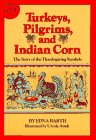 Turkeys, Pilgrims, and Indian Corn: The Story of the Thanksgiving Symbols (0899190391) by Ursula Arndt