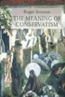 Meaning Of Conservatism (189031840X) by Roger Scruton