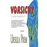 """Vorsicht Liebensgefahr!von """"Ursula Prem"""""""