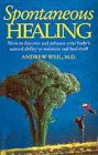 Spontaneous Healing (0751516805) by Weil, Andrew