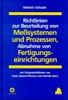 img - for Richtlinien zur Beurteilung von Me systemen und Prozessen, Abnahme von Fertigungseinrichtungen / Guidelines for the Evaluation of Measurment Systems ... Facilities (English and German Edition) book / textbook / text book