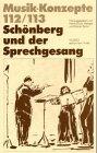 Sch�nberg und der Sprechgesang (Musik...