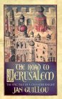 The Road to Jerusalem (Crusades trilogy)