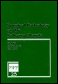 Surgical Pathology of the Salivary Glands: Volume 25 in the Major Problems in Pathology Series, 1e written by Gary L. Ellis DDS