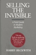 Selling the Invisible A Field Guide to Modern Marketing (Hardcover, 1997)From Businsss Plus,1997