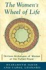 The Women's Wheel of Life: Thirteen Archetypes of Woman at Her Fullest Power, Elizabeth Davis, Carol Leonard