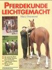 img - for Pferdekunde leichtgemacht. Beurteilung, Haltung, Umgang, Training. book / textbook / text book
