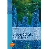 Blauer Schatz der Gärten: Freundschaft mit dem blauen Flor vom Vorfrühling bis zum Herbst