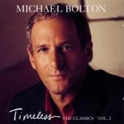 Michael Bolton - Timeless (The Classics) Vol. 2 - Zortam Music